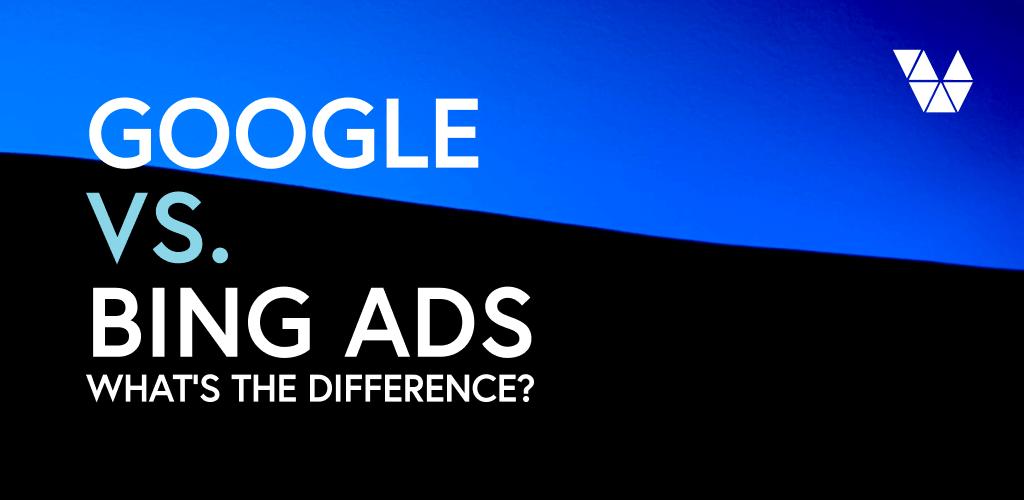 google vs bing ads